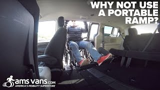 Why Not Use a Portable Ramp? | AMS Vans
