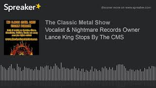 Vocalist & Nightmare Records Owner Lance King Stops By The CMS