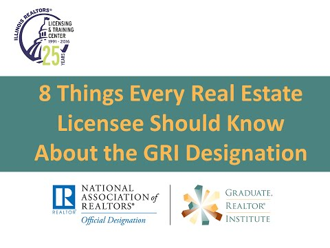 8 Things Every Real Estate Licensee Should Know About the GRI Designation