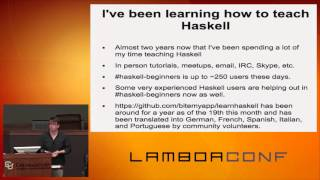 LambdaConf 2015 - How to Learn Haskell in Less Than 5 Years   Chris Allen