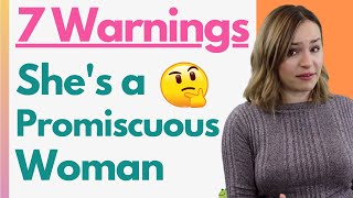 7 Warning Signs She's A Promiscuous Woman - Dating Red Flags You NEED To Know!