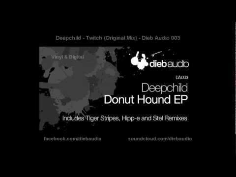 Deepchild - Twitch (Original Mix) - Dieb Audio 003