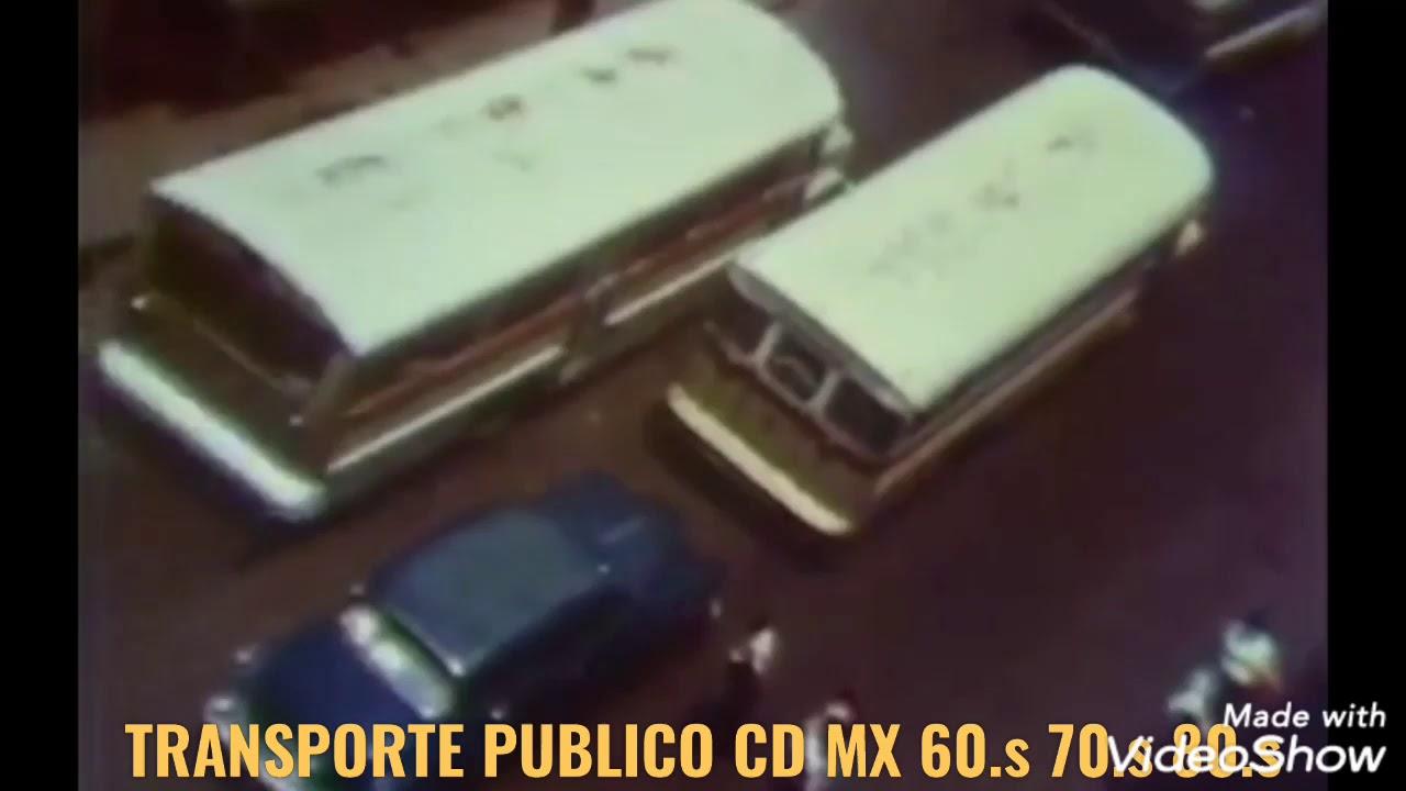 TRANSPORTE PUBLICO CD MX 60.s 70.s 80.s