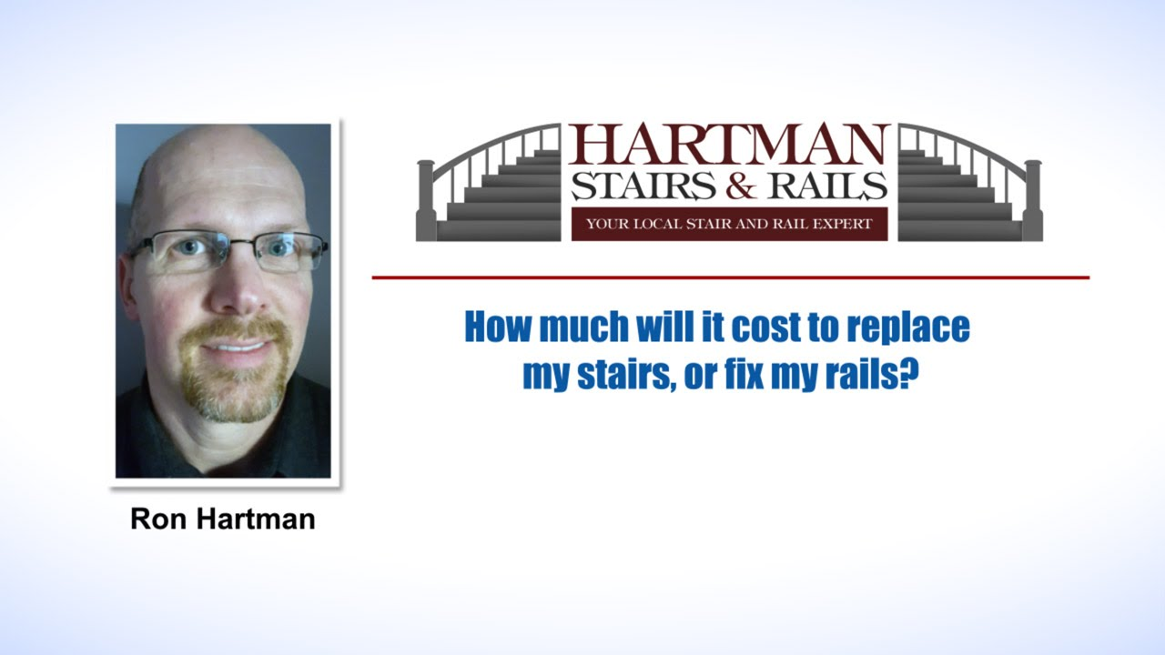 Stair And Rail Replacement Cost | Philadelphia PA | Hartman Stairs And Rails