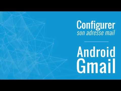Configurer Une Adresse Mail Sur Android Gmail