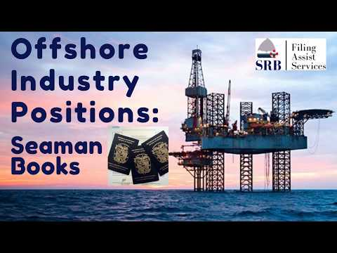 Renewal Assistance for Seaman Books : Oil and Gas Offshore Positions