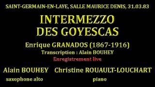 INTERMEZZO GOYESCAS E GRANADOS A BOUHEY C ROUAULT-LOUCHART