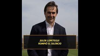Julen Lopetegui habló por primera vez de sus despidos de la selección española y el Real Madrid