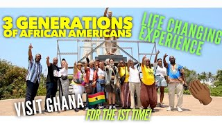 3 Generations of African Americans Visit Ghana For The 1st Time  Are Blown Away By The Experience