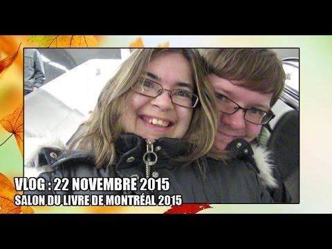 Vlog 22 novembre 2015 salon du livre de montr al 2015 for Salon du livre troyes
