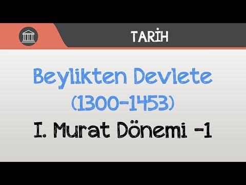 Beylikten Devlete (1300-1453) - I. Murat Dönemi -1