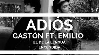 Gaston - Adiós (Alt Version) Ft Emilio El De La Lengua Encendida