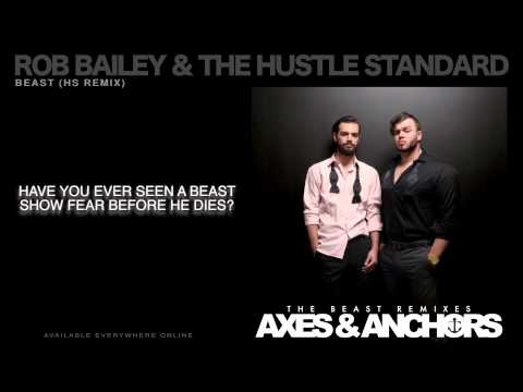 Rob Bailey & The Hustle Standard :: BEAST (HS Remix) :: LYRICS