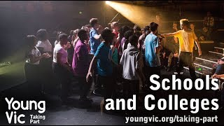 Young Vic Taking Part – Schools and Colleges