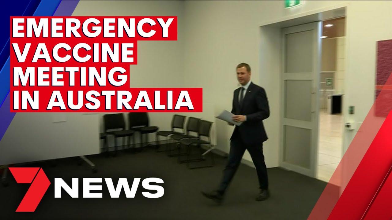 Australia's emergency coronavirus vaccine meeting | 7NEWS
