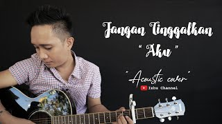 Download lagu JANGAN TINGGALKAN AKU - NAZIA MARWIANA (Cover) By Izhu
