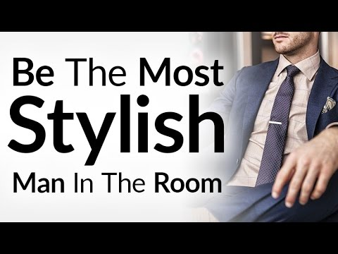 4ad7aad9 5 Tips To Be The Best Dressed Man In The Room | Dress Sharper Than ...