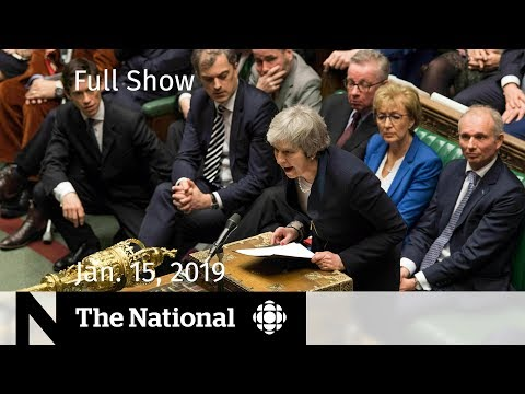 The National for January 15, 2019 — Brexit Uncertainty, Schellenberg Fallout, Gillette Controversy thumbnail