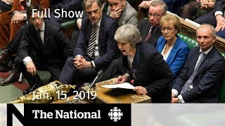 The National for January 15, 2019 — Brexit Uncertainty, Schellenberg Fallout, Gillette Controversy