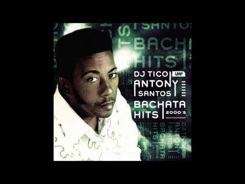 Antony Santos Bachata Hits (2000's)