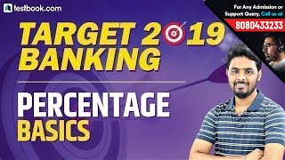 Target 2019 Banking | Basics of Percentage for All Banking Exams | Best Math Tricks by Sumit Sir