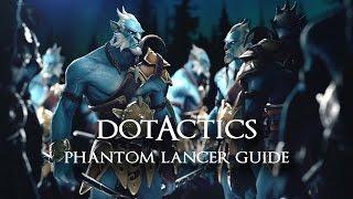 Dota 2 - Phantom Lancer Guide (6.83c)