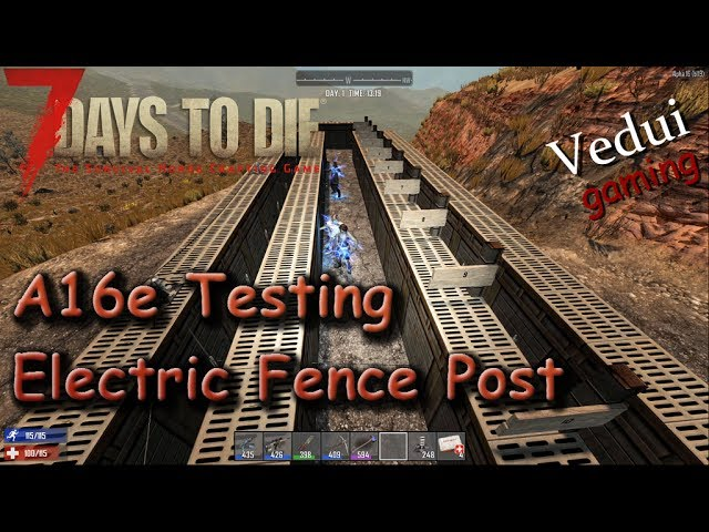 7 Days To Die Electric Fence Post Test Alpha 16 Gameplay Youtube