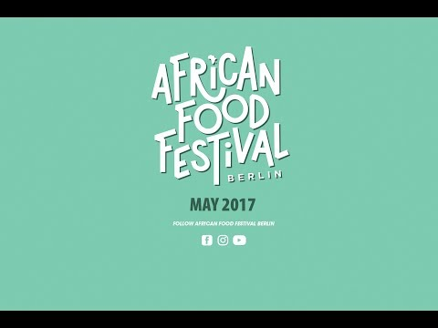 African Food Festival Berlin 2017 - FOOD MUSIC ART | VOL. II