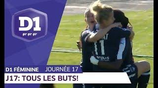 J17 : Tous les buts / D1 Féminine