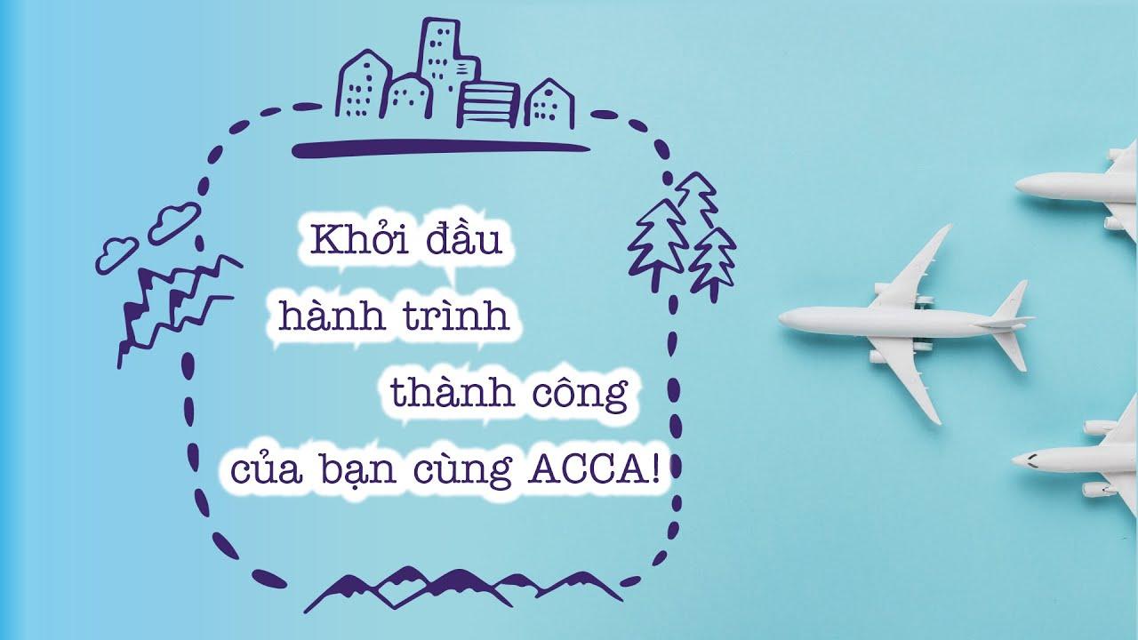 Khởi Đầu Thành Công Của Bạn Cùng ACCA