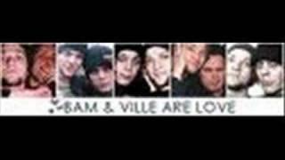 Ville and Bam...True Love