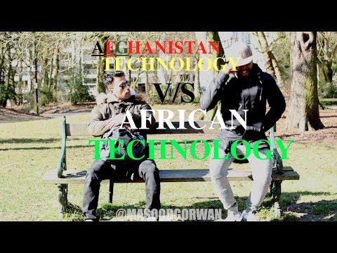 AFGHANISTAN TECHNOLOGY VS AFRICAN TECHNOLOGY .