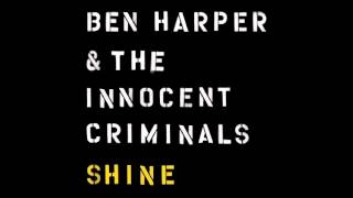 Ben Harper & The Innocent Criminals - Shine (audio only)