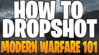 How to Dropshot - Modern Warfare 101
