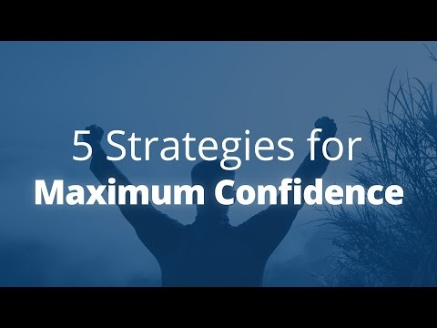 5 Strategies for Maximum Confidence