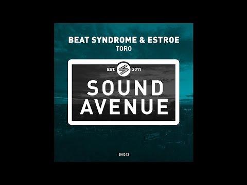 Beat Syndrome & Estroe - Toro (Original Mix) [Sound Avenue] Mp3