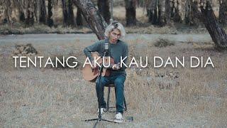Kangen Band - Tentang Aku, Kau dan Dia (Cover by Tereza)