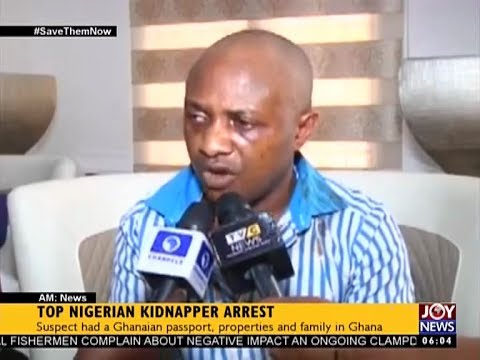 Top Nigerian Kidnapper Arrest - AM News on Joy News (21-6-17)