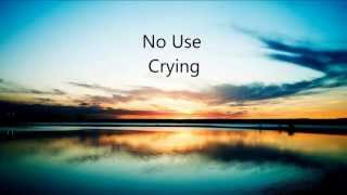 Embrace ~ No Use Crying (Lyrics)