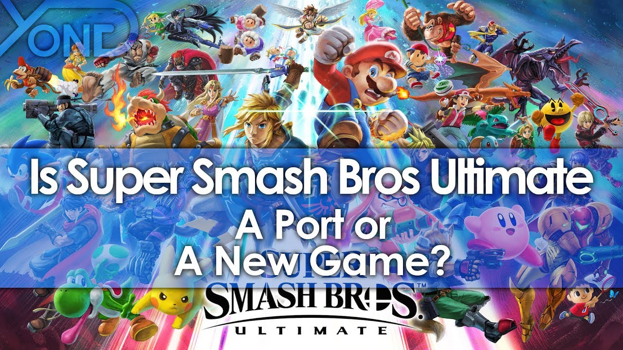 Is Super Smash Bros Ultimate a Port or a New Game?