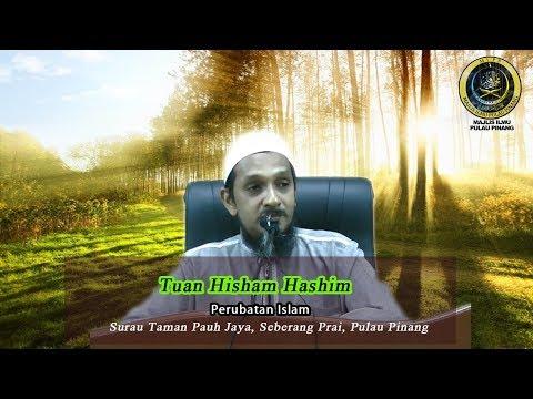 PERUBATAN ISLAM- TUAN HISHAM HASHIM
