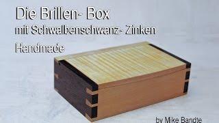 Die Brillenbox Mit Schwalbenschwanz- Zinken. Handmade. Dovetail Box, Subtitle In English.
