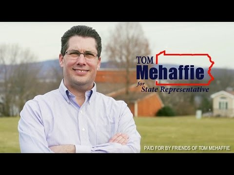 Tom Mehaffie For PA State Representative
