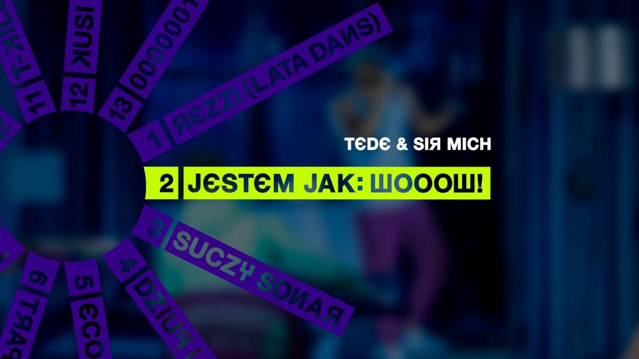 TEDE & SIR MICH – JESTEM JAK: WOOOW / SKRRRT / 2017