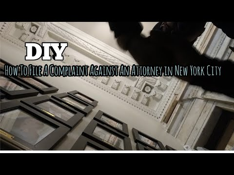 DIY - HOW TO FILE A COMPLAINT AGAINST AN ATTORNEY IN NEW YORK CITY Pt. 1 - QuietBoyMusik