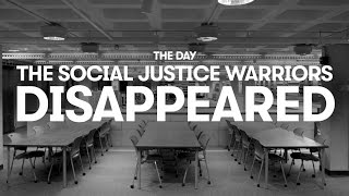 The Day the SJWs Disappeared