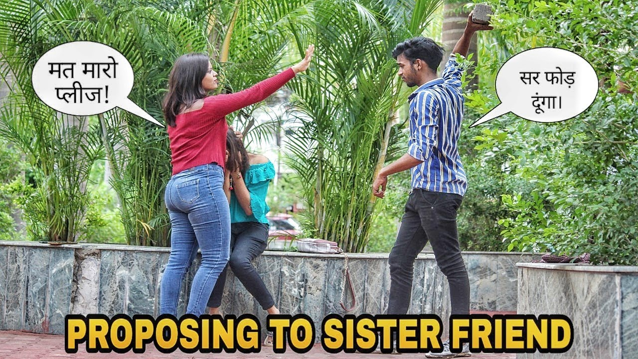 Proposing to Sister Friend ! Gone Wrong ! THE PRANK KINGS