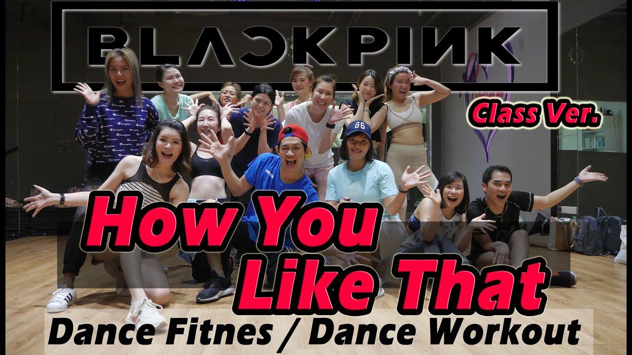 [KPOP] BLACKPINK - How You Like That   Dance Fitness / Dance Workout By Golfy   คลาสเต้นออกกำลังกาย