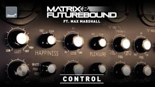 Matrix & Futurebound ft Max Marshall - Control (APEXX Remix)