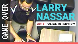 2016 Larry Nassar Police Interrogation